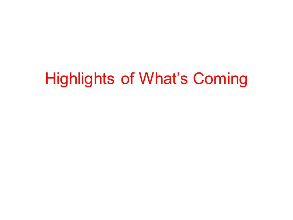 Highlights of What's Coming