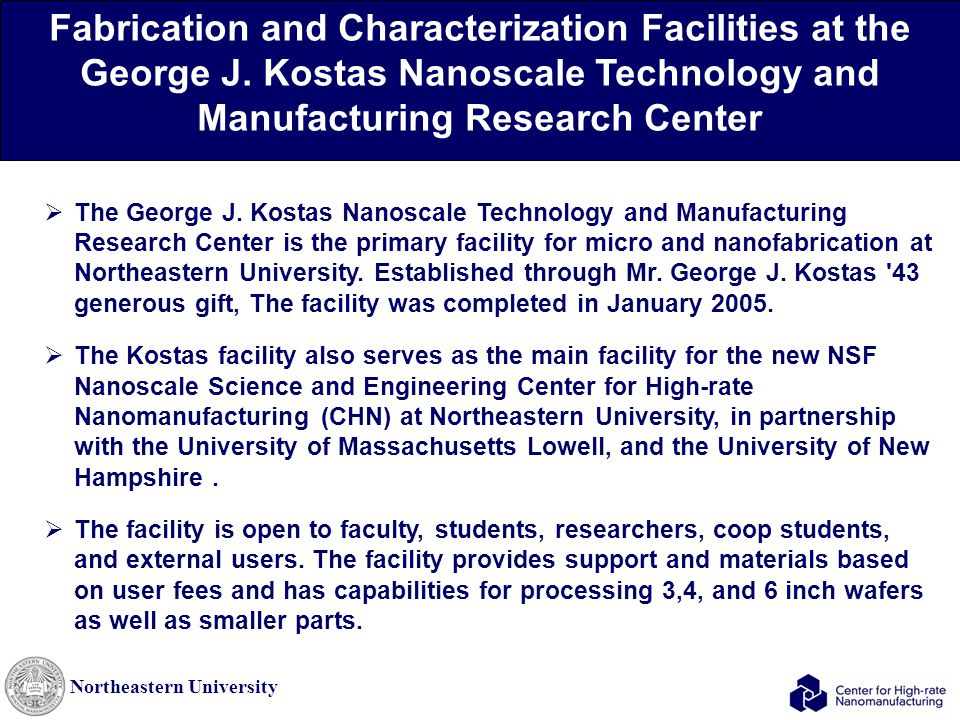 Northeastern University Fabrication and Characterization Facilities at the George J. Kostas Nanoscale Technology and Manufacturing Research Center  T