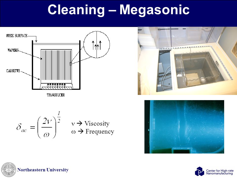 Northeastern University Cleaning – Megasonic   Viscosity   Frequency