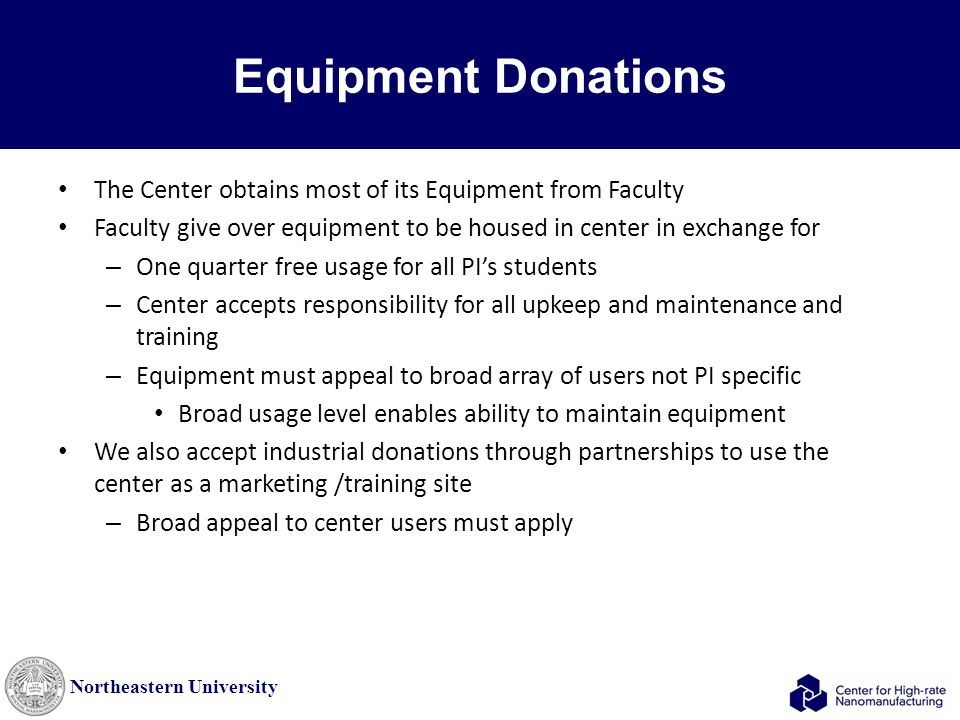 Northeastern University Equipment Donations The Center obtains most of its Equipment from Faculty Faculty give over equipment to be housed in center i