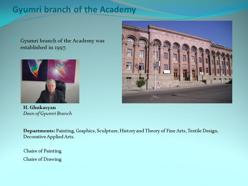 Gyumri branch of the Academy Gyumri branch of the Academy was established in 1997.