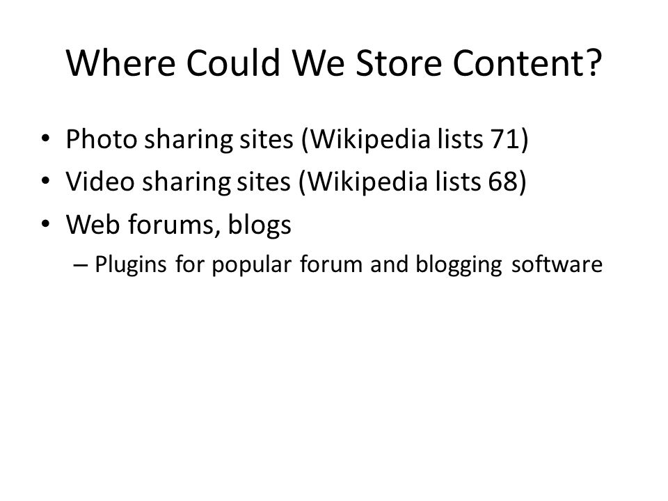 Where Could We Store Content.