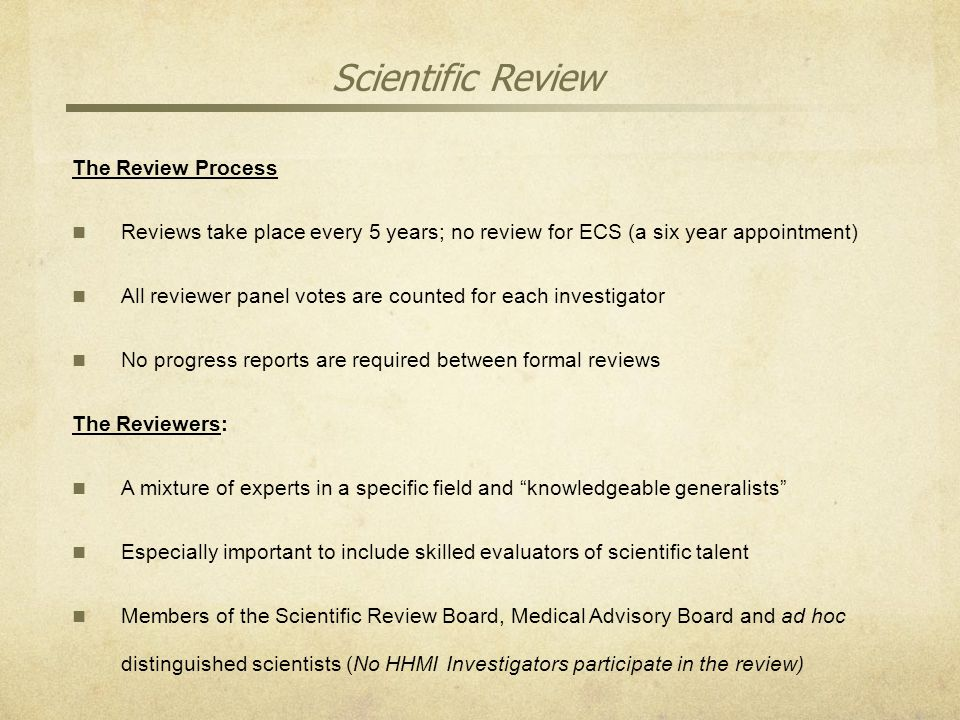 Scientific Review The Review Process Reviews take place every 5 years; no review for ECS (a six year appointment) All reviewer panel votes are counted
