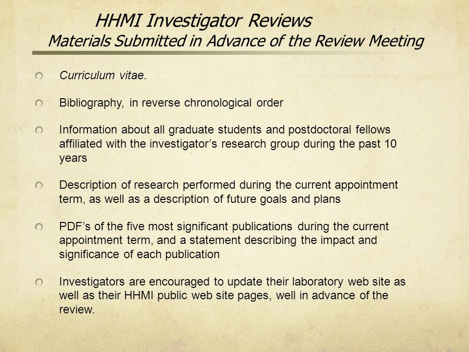 HHMI Investigator Reviews Materials Submitted in Advance of the Review Meeting Curriculum vitae.