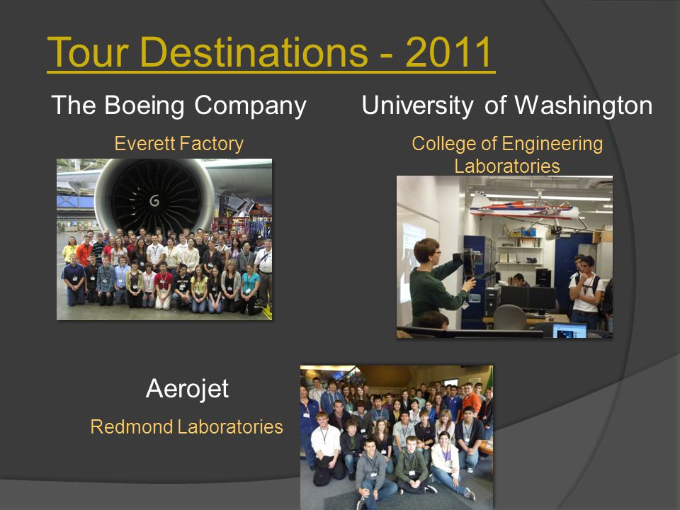 Tour Destinations - 2011 The Boeing Company Everett Factory University of Washington College of Engineering Laboratories Aerojet Redmond Laboratories