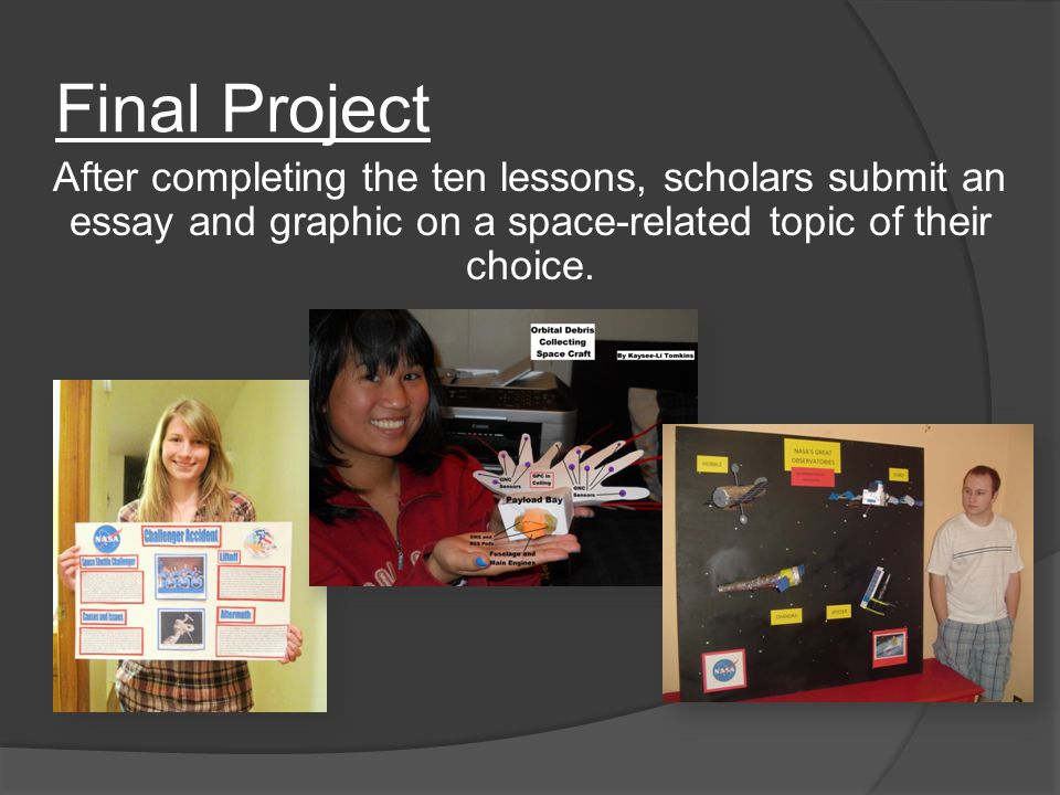 After completing the ten lessons, scholars submit an essay and graphic on a space-related topic of their choice.