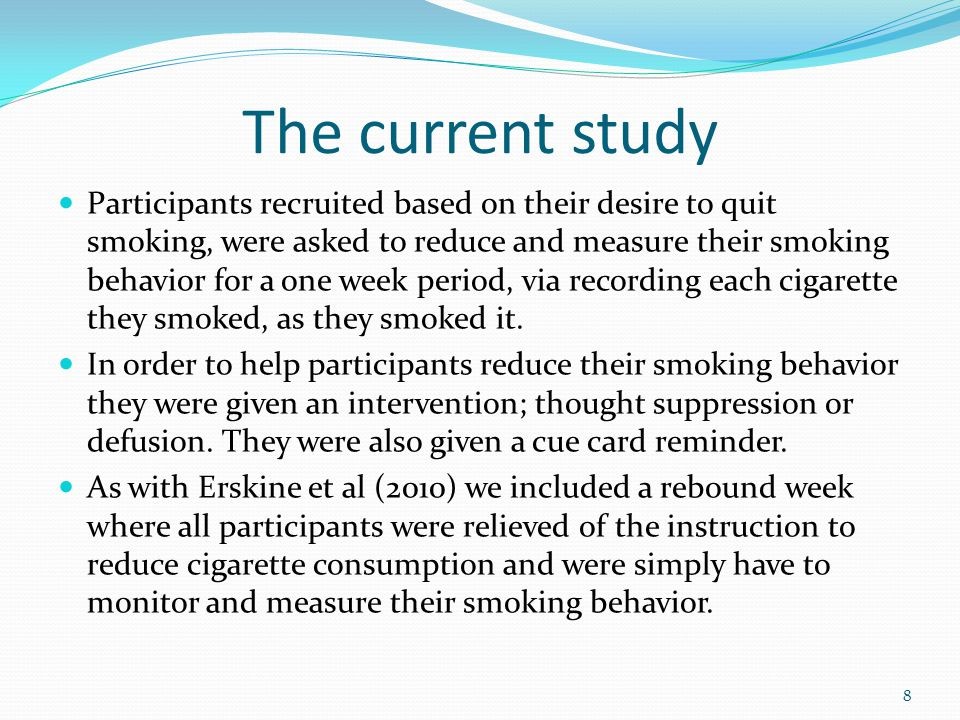 The current study Participants recruited based on their desire to quit smoking, were asked to reduce and measure their smoking behavior for a one week
