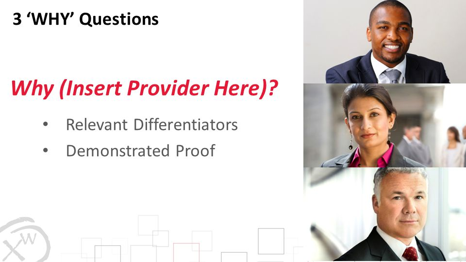 3 'WHY' Questions Relevant Differentiators Demonstrated Proof Why (Insert Provider Here)?