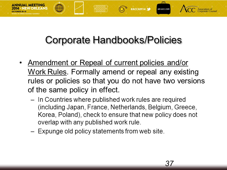 Corporate Handbooks/Policies Amendment or Repeal of current policies and/or Work Rules.