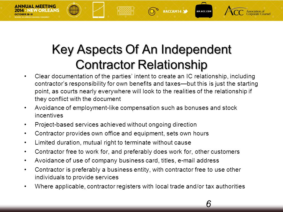Recharacterization Disputed termination by company of contractor relationship Tax audit of contractor Contractor holds itself as company representative to third parties Mission creep as contractor takes on more responsibilities over longer time period than originally intended 7