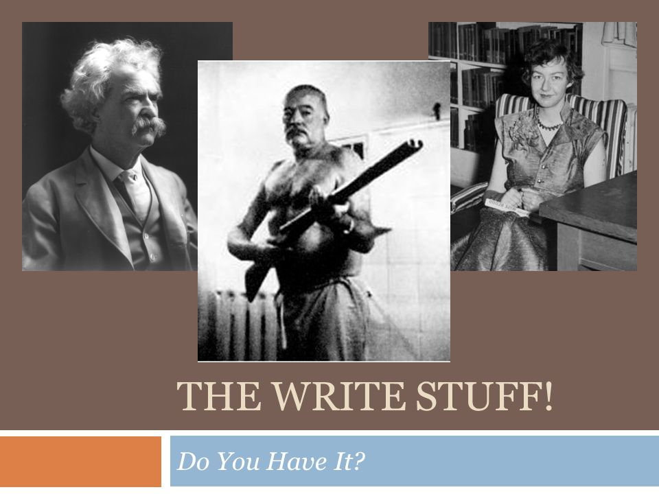 THE WRITE STUFF! Do You Have It