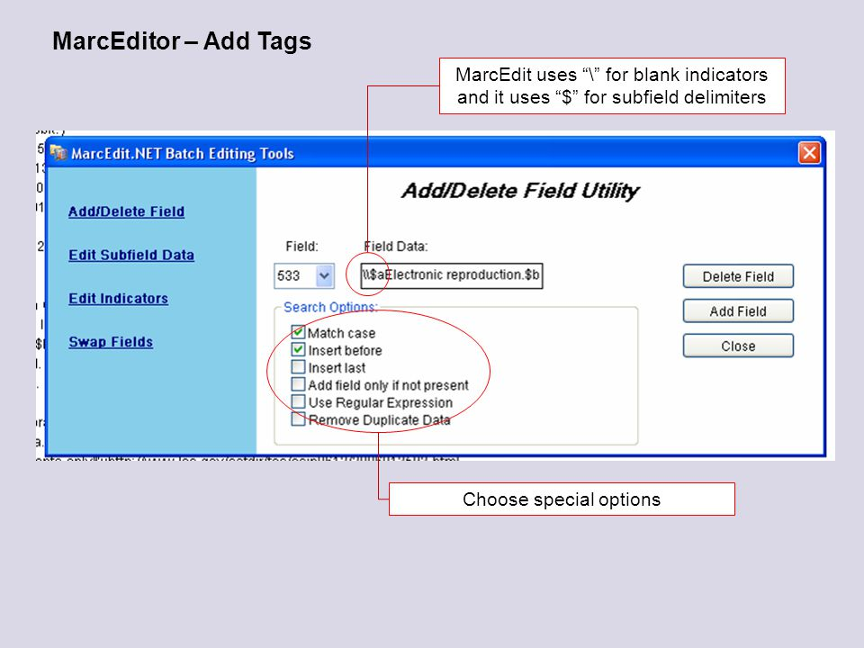 MarcEditor – Add Tags MarcEdit uses \ for blank indicators and it uses $ for subfield delimiters Choose special options