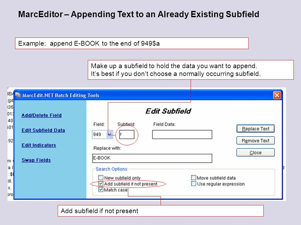 MarcEditor – Appending Text to an Already Existing Subfield Make up a subfield to hold the data you want to append.