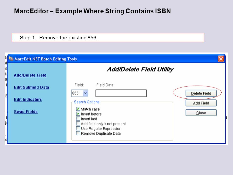 MarcEditor – Example Where String Contains ISBN Step 1. Remove the existing 856.