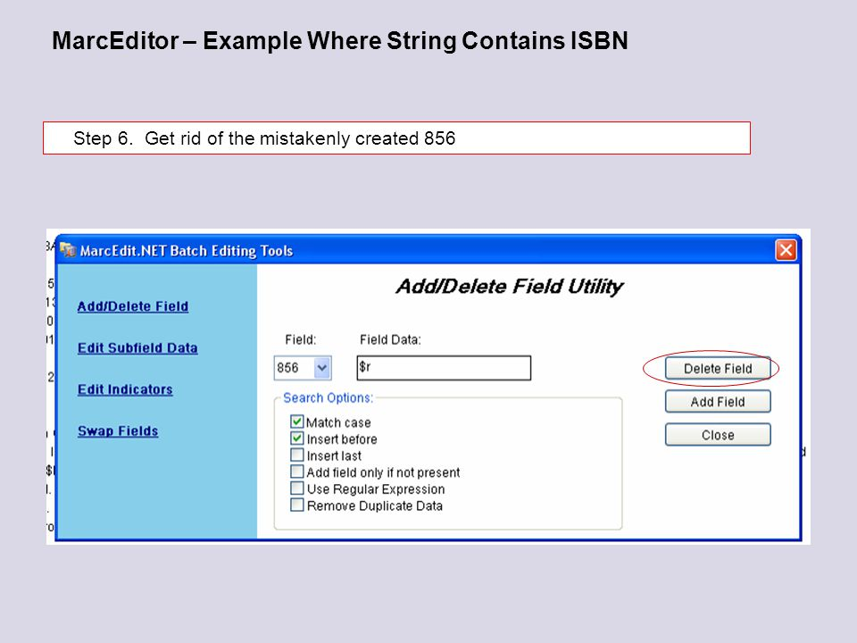 MarcEditor – Example Where String Contains ISBN Step 6. Get rid of the mistakenly created 856