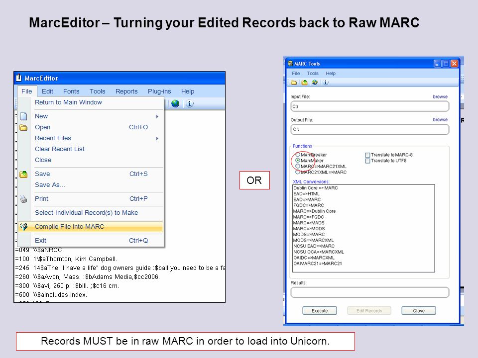 MarcEditor – Turning your Edited Records back to Raw MARC OR Records MUST be in raw MARC in order to load into Unicorn.