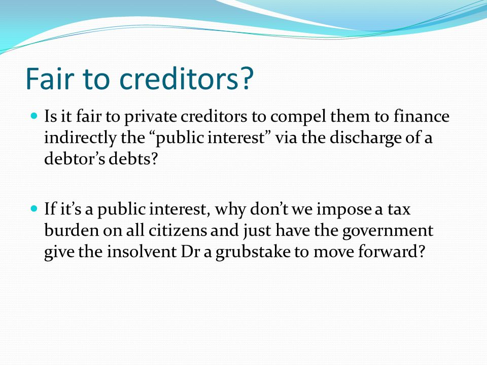 Fair to creditors.