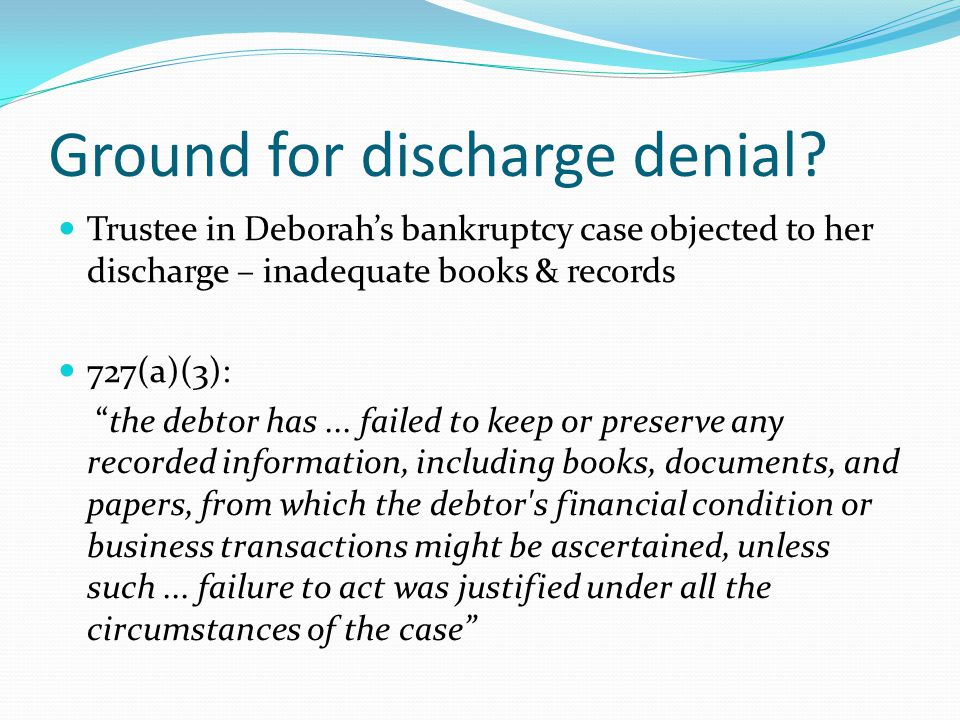 Ground for discharge denial.