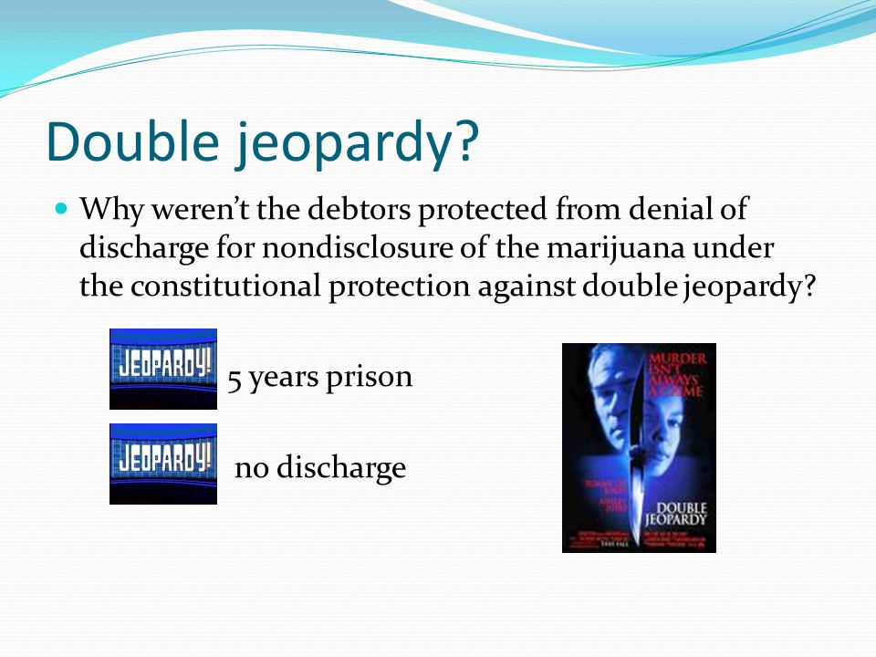 Double jeopardy.