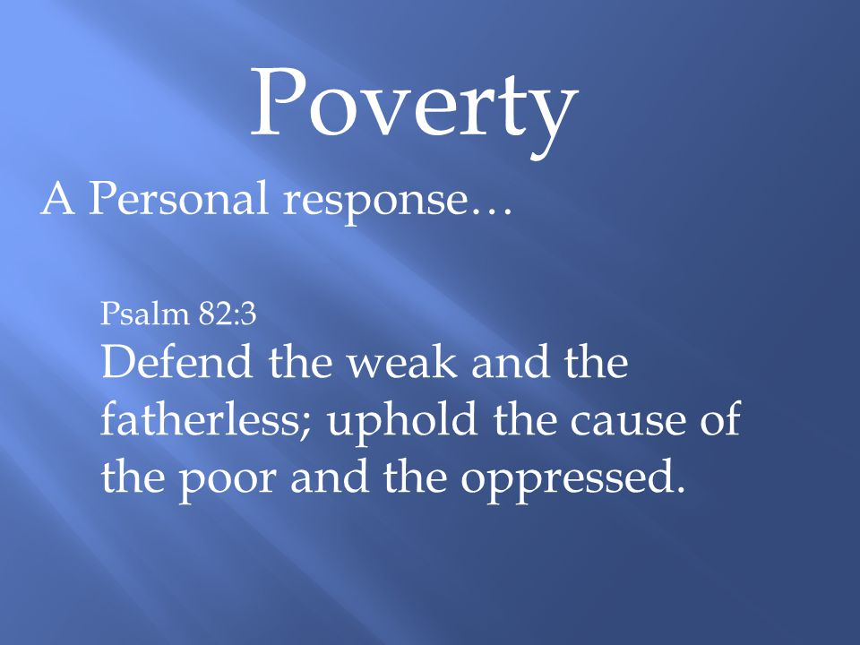Poverty A Personal response… How does this work out in practice?