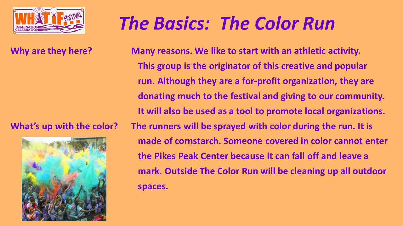 The Basics: The Color Run Why are they here?Many reasons.