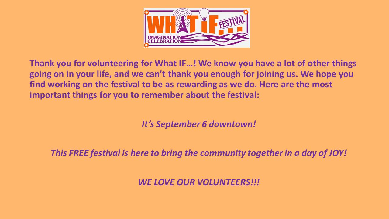 Thank you for volunteering for What IF….
