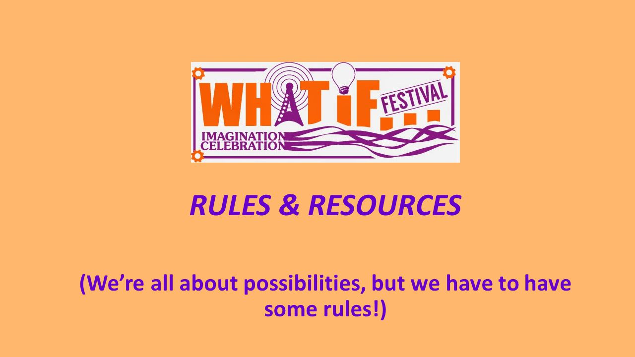 RULES & RESOURCES (We're all about possibilities, but we have to have some rules!)