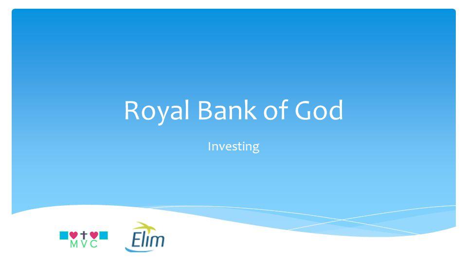 Royal Bank of God Investing