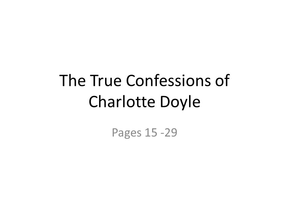 The True Confessions of Charlotte Doyle Pages 15 -29