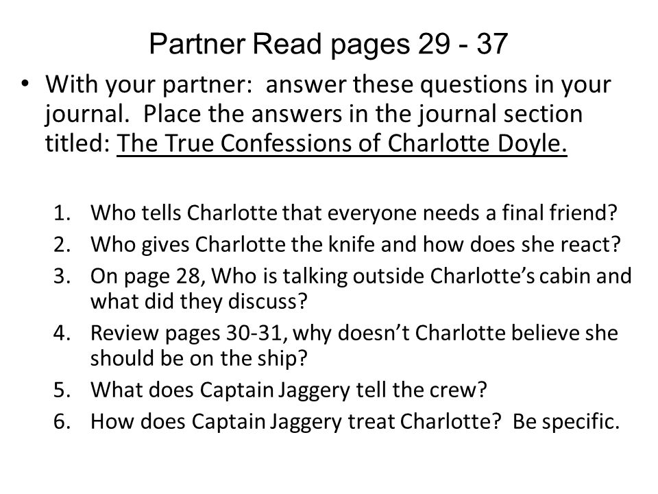 Partner Read pages 29 - 37 With your partner: answer these questions in your journal. Place the answers in the journal section titled: The True Confes