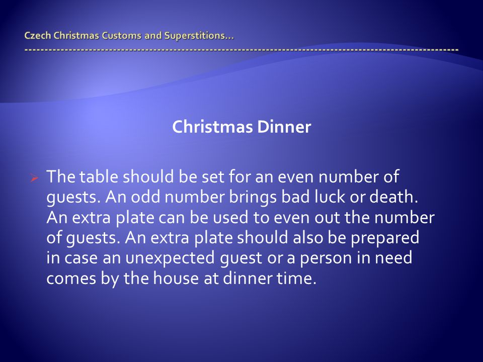 Christmas Dinner  The table should be set for an even number of guests.