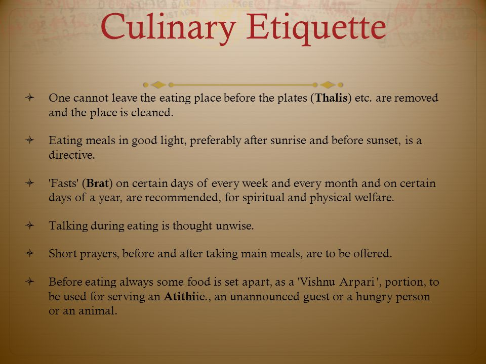 Culinary Etiquette  One cannot leave the eating place before the plates ( Thalis ) etc.