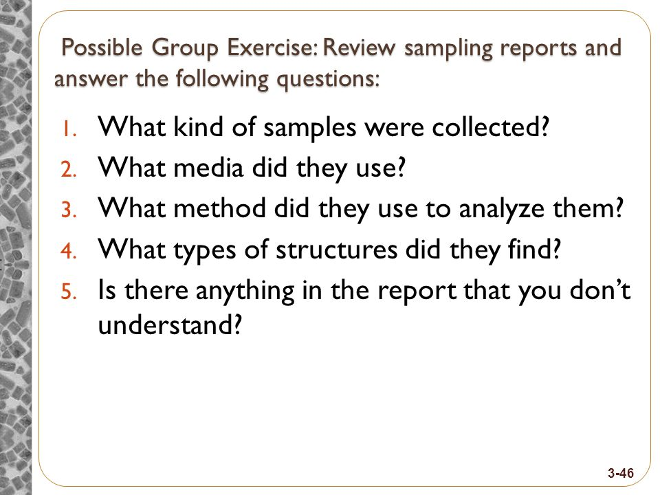 Possible Group Exercise: Review sampling reports and answer the following questions: Possible Group Exercise: Review sampling reports and answer the following questions: 1.