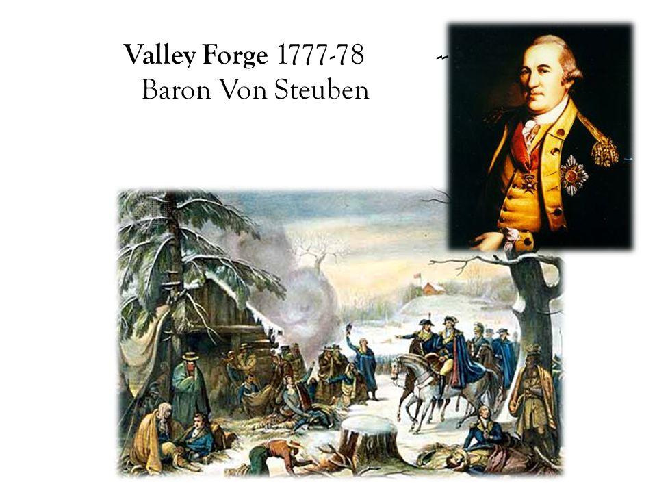 Valley Forge 1777-78 -- -- Baron Von Steuben