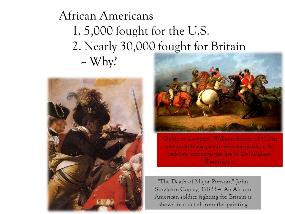 African Americans 1. 5,000 fought for the U.S. 2.