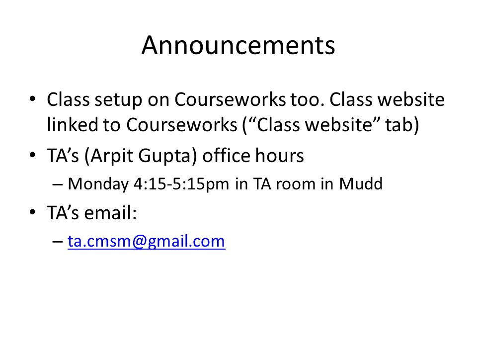 Announcements Class setup on Courseworks too.