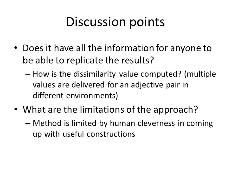 Discussion points Does it have all the information for anyone to be able to replicate the results.