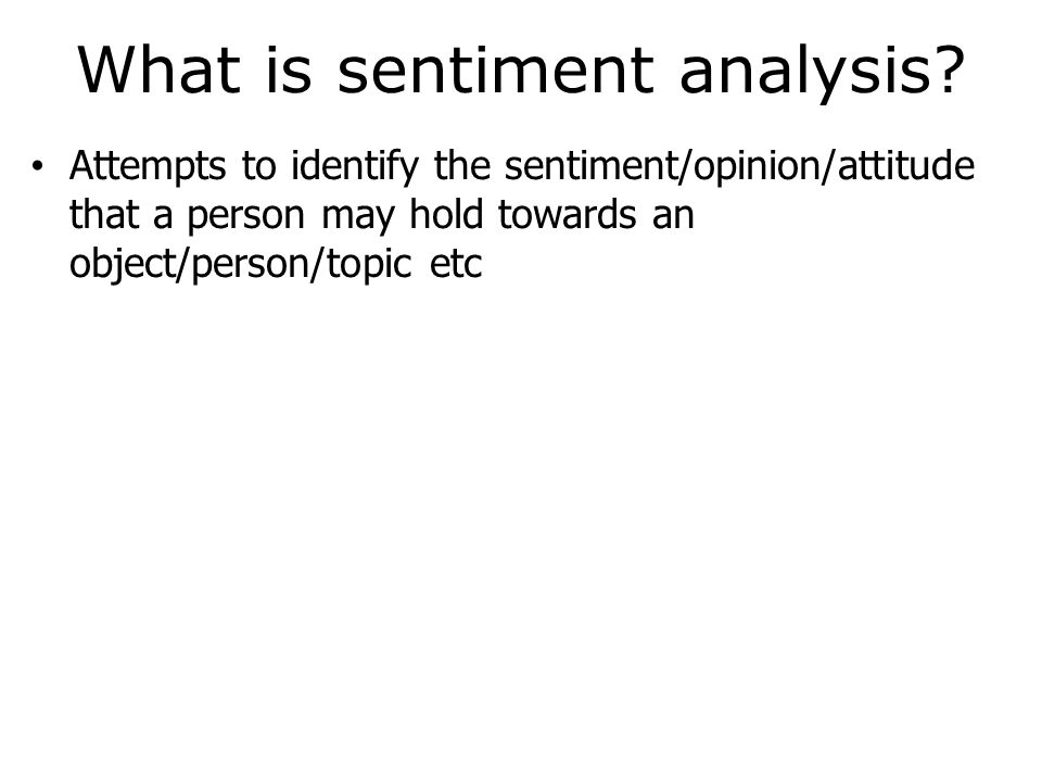 What is sentiment analysis.