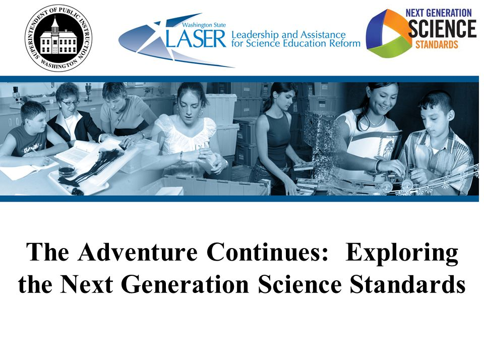 The Adventure Continues: Exploring the Next Generation Science Standards