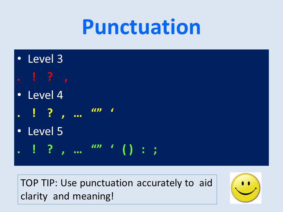 Punctuation Level 3. , Level 4. , … ' Level 5.
