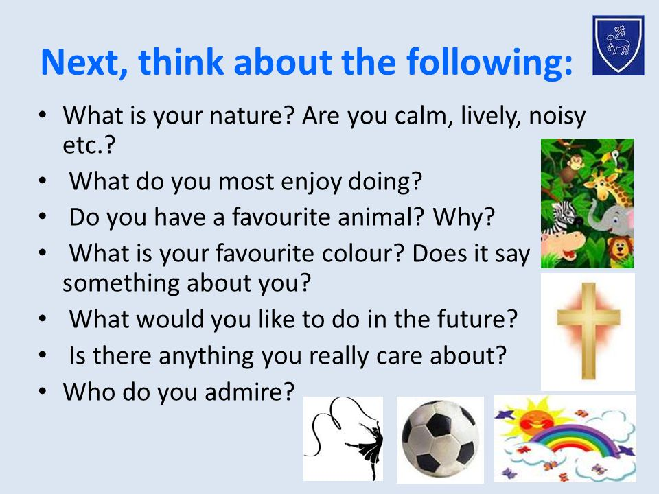 Next, think about the following: What is your nature.