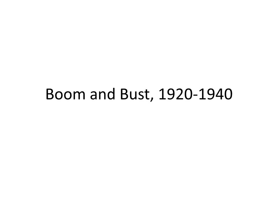 Boom and Bust, 1920-1940