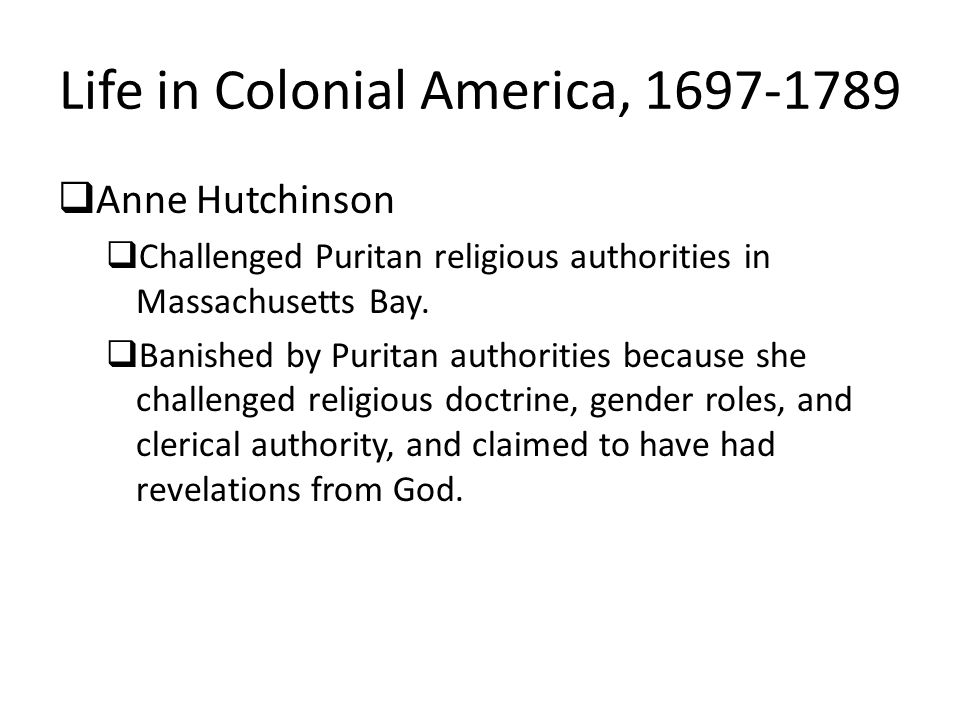 Legal Status of Colonial Women Women usually lost control of their property when they married.