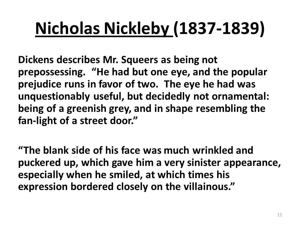 Nicholas Nickleby (1837-1839) Dickens describes Mr.