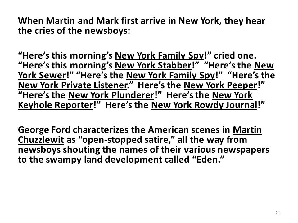 When Martin and Mark first arrive in New York, they hear the cries of the newsboys: Here's this morning's New York Family Spy! cried one.