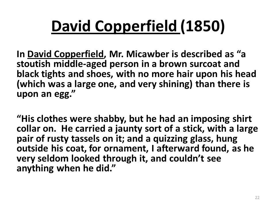 David Copperfield (1850) In David Copperfield, Mr.