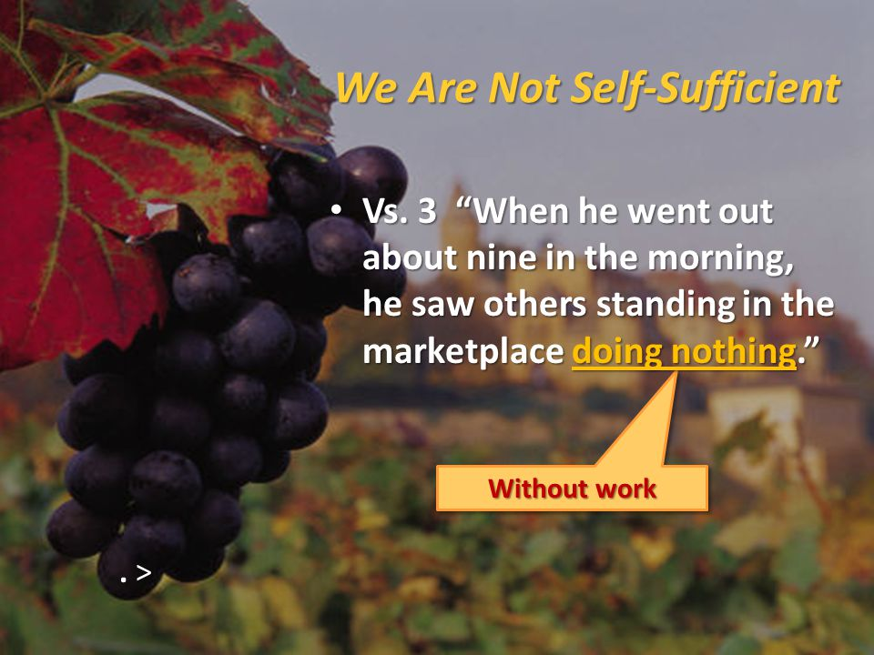 We Are Not Self-Sufficient Without work Vs.