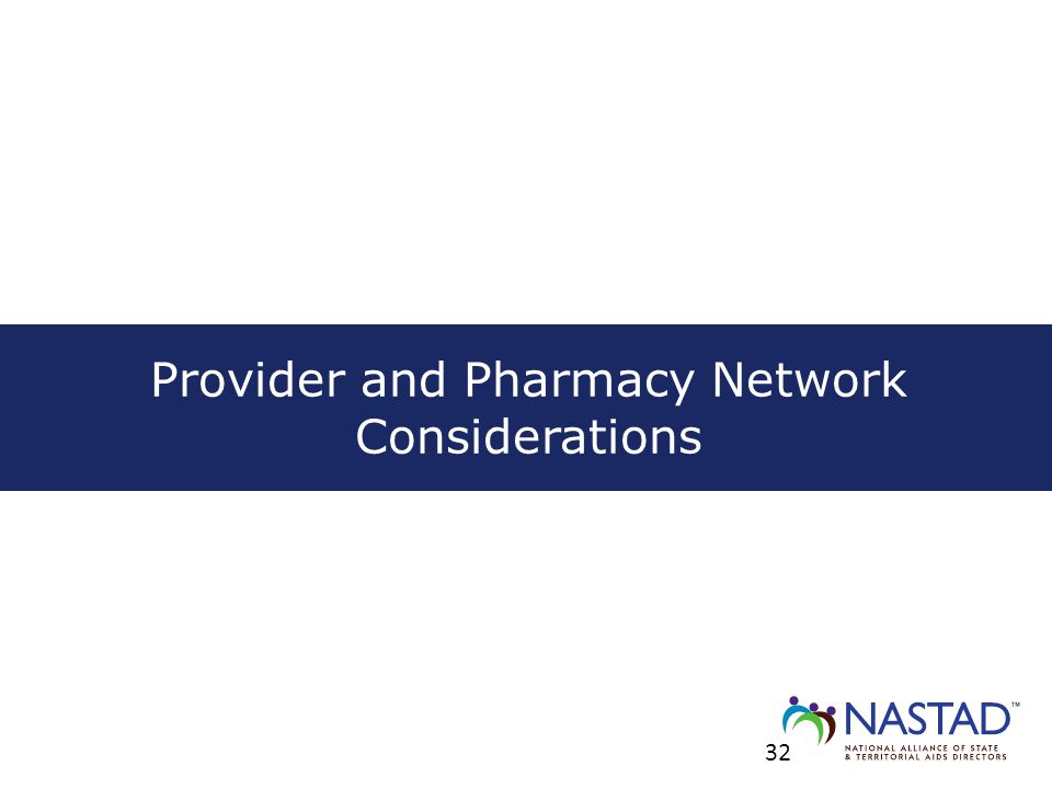 Provider and Pharmacy Network Considerations 32
