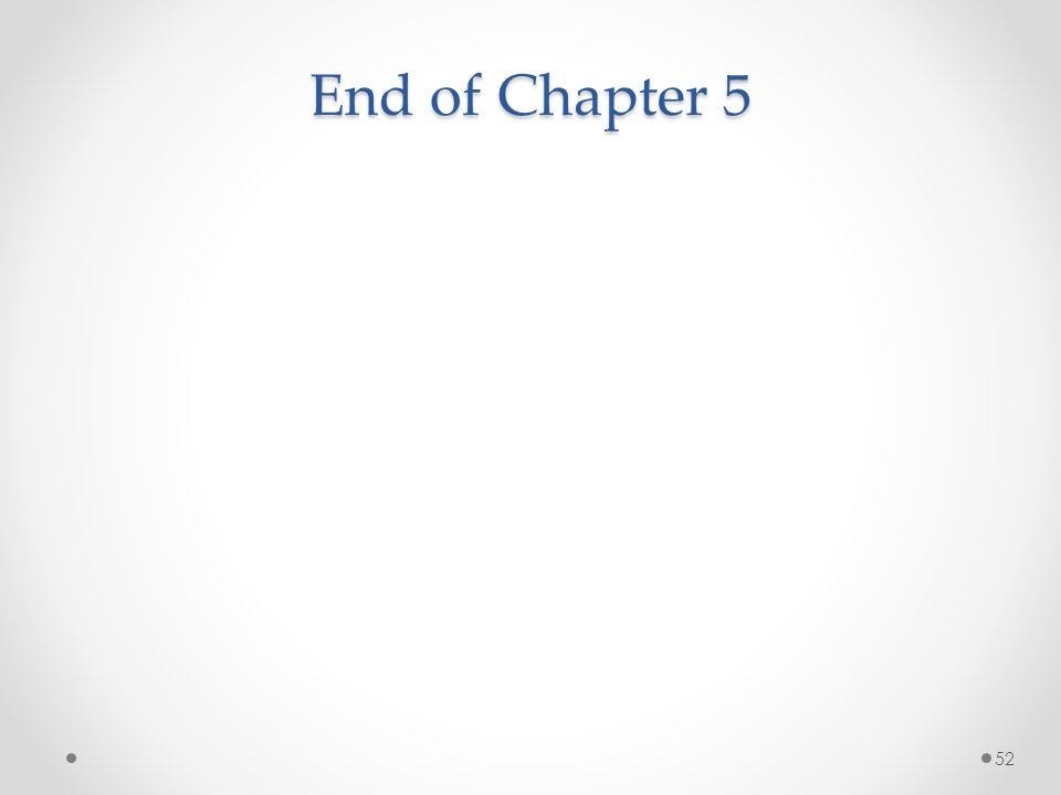 End of Chapter 5 52