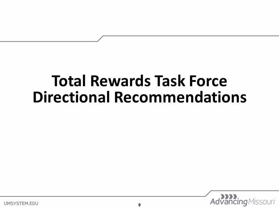 9 Total Rewards Task Force Directional Recommendations